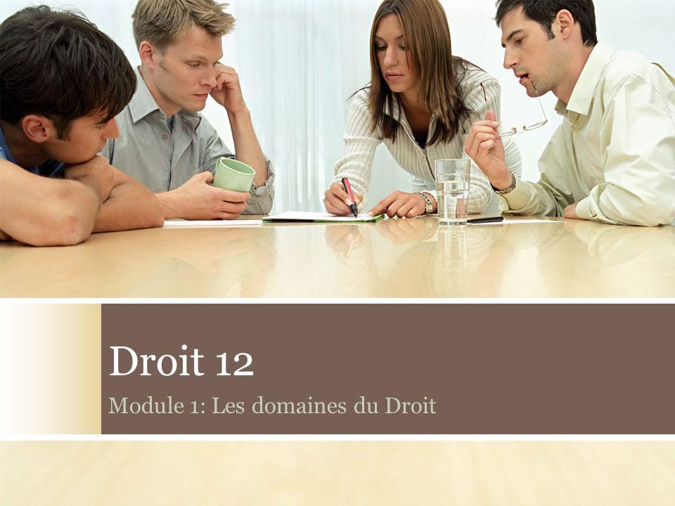 Droit 12 Module 1: Les domaines du Droit