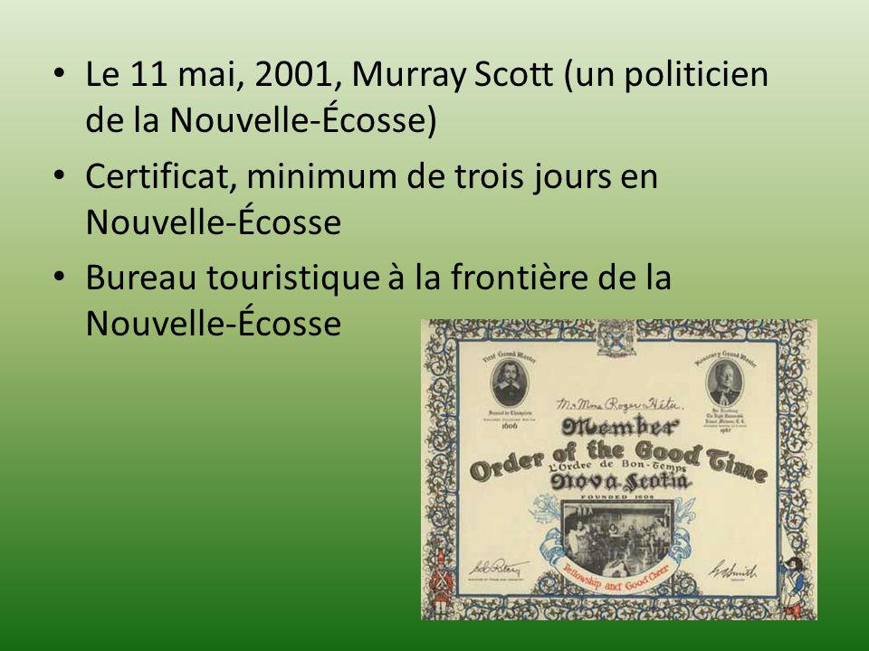 Le 11 mai, 2001, Murray Scott (un politicien de la Nouvelle-Écosse) Certificat, minimum de trois jours en Nouvelle-Écosse Bureau touristique à la fron