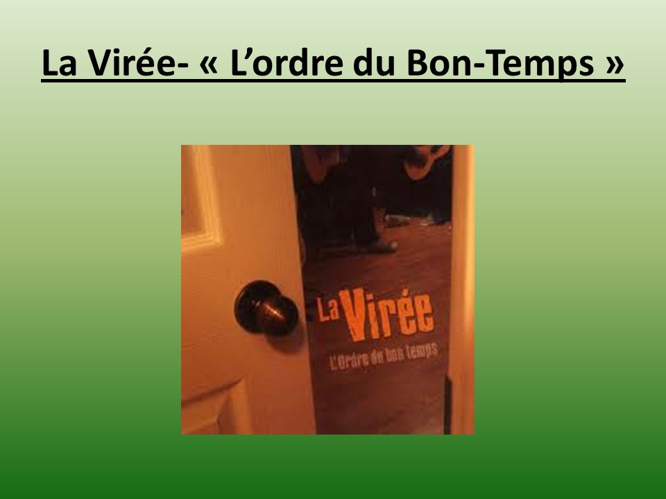 La Virée- « Lordre du Bon-Temps »