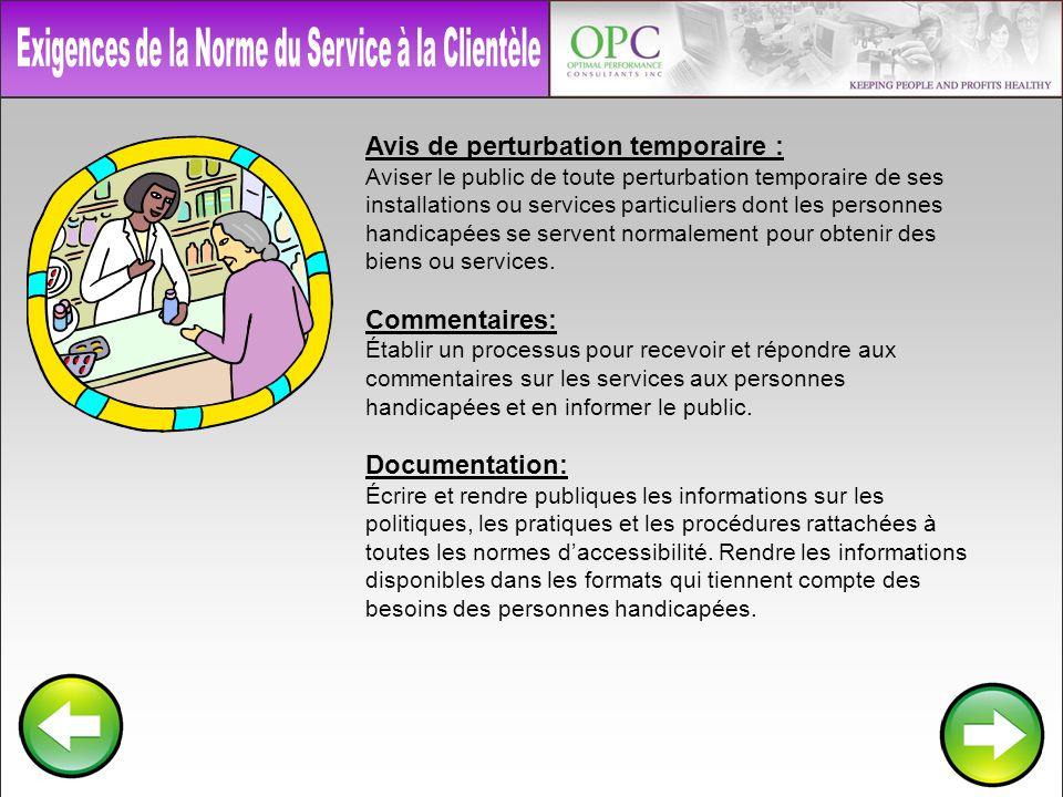 Avis de perturbation temporaire : Aviser le public de toute perturbation temporaire de ses installations ou services particuliers dont les personnes h