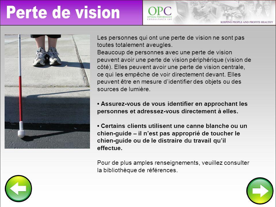 Les personnes qui ont une perte de vision ne sont pas toutes totalement aveugles. Beaucoup de personnes avec une perte de vision peuvent avoir une per