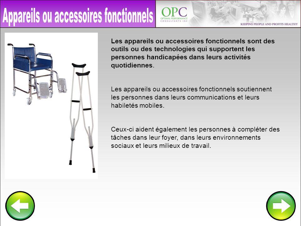 Les appareils ou accessoires fonctionnels sont des outils ou des technologies qui supportent les personnes handicapées dans leurs activités quotidiennes.