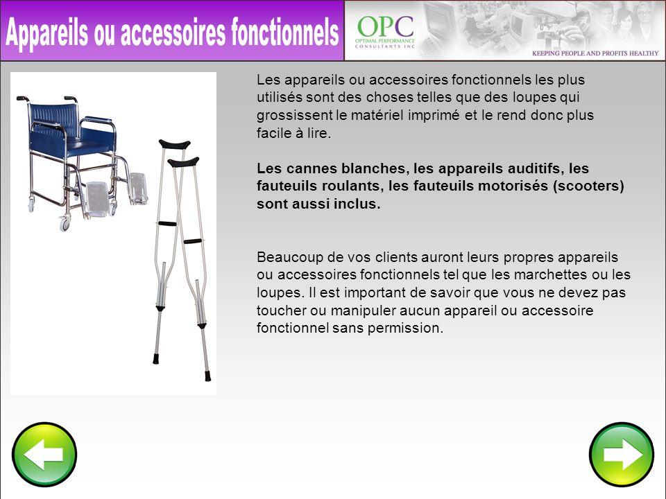 Les appareils ou accessoires fonctionnels les plus utilisés sont des choses telles que des loupes qui grossissent le matériel imprimé et le rend donc