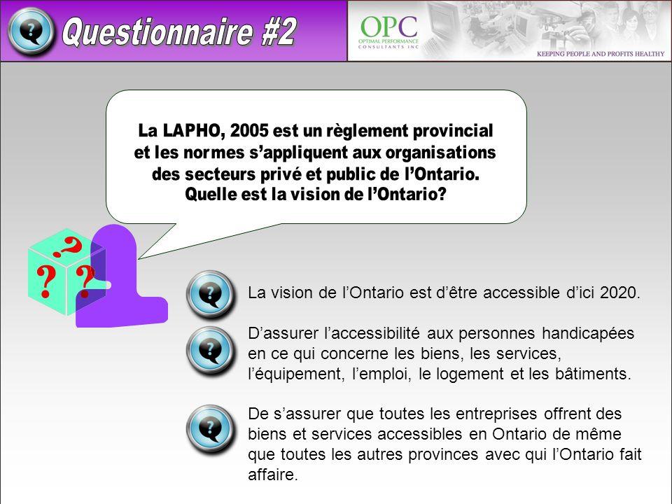 La vision de lOntario est dêtre accessible dici 2020. Dassurer laccessibilité aux personnes handicapées en ce qui concerne les biens, les services, lé