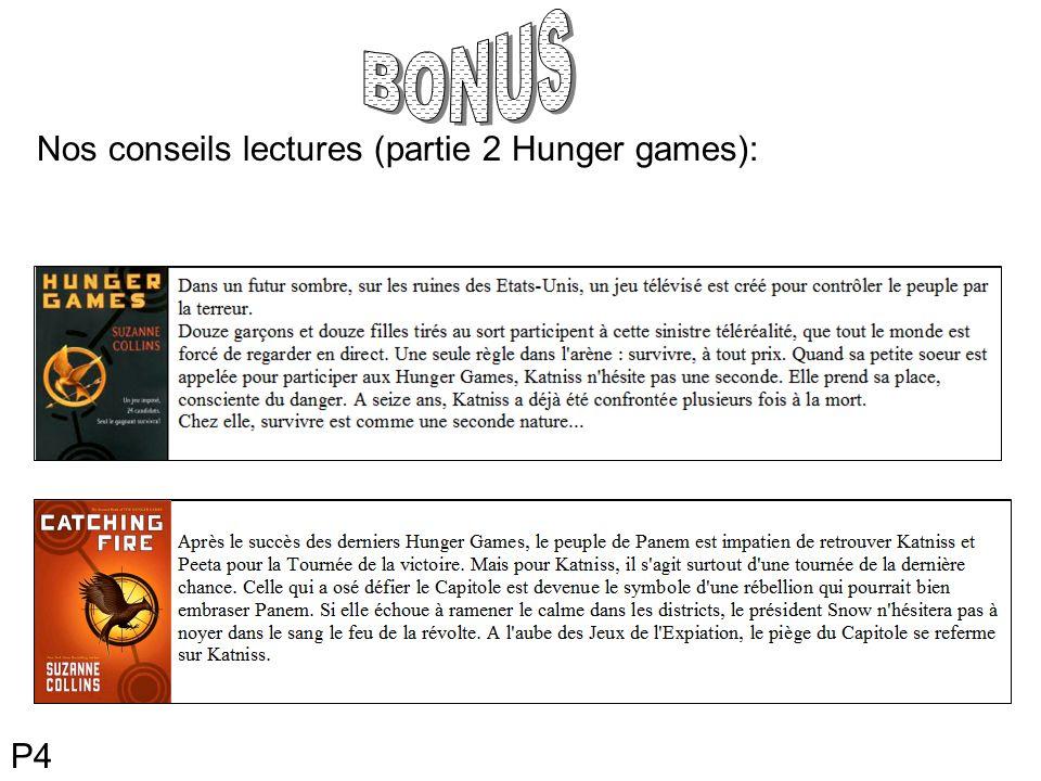 P5 Sorties des tomes: Hunger games 1- 1er octobre 2009 Hunger games 2- 6 mai 2010 Hunger games 3- 5 mai 2011 Dans le prochain numéro: - Les aventuriers du cercle