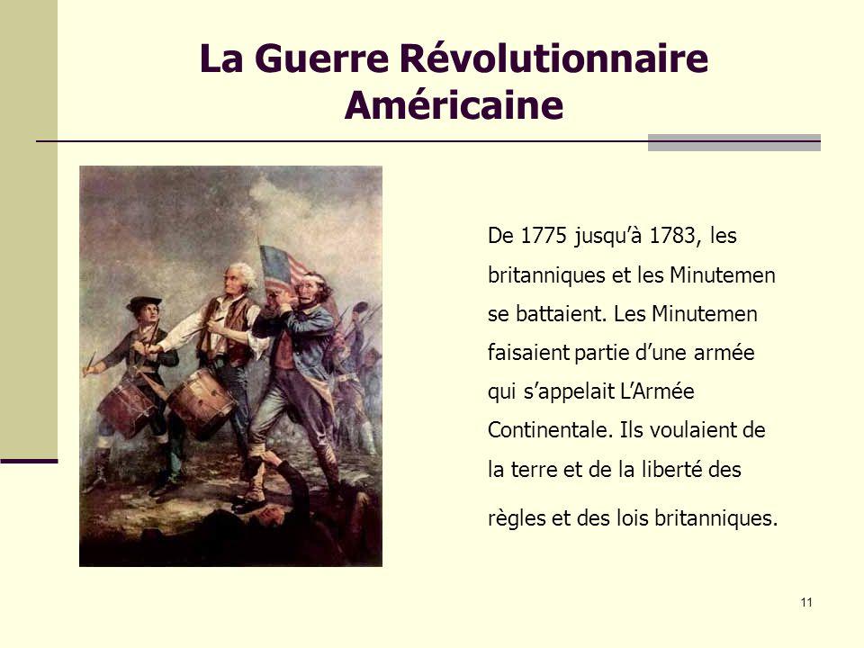 11 La Guerre Révolutionnaire Américaine De 1775 jusquà 1783, les britanniques et les Minutemen se battaient.