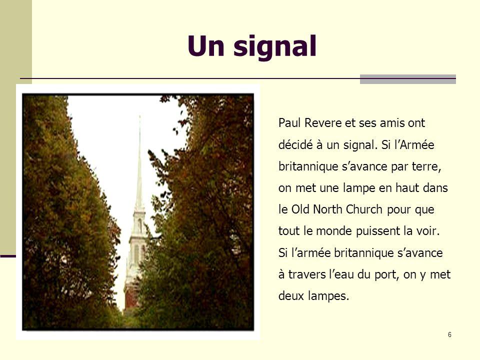 6 Un signal Paul Revere et ses amis ont décidé à un signal.