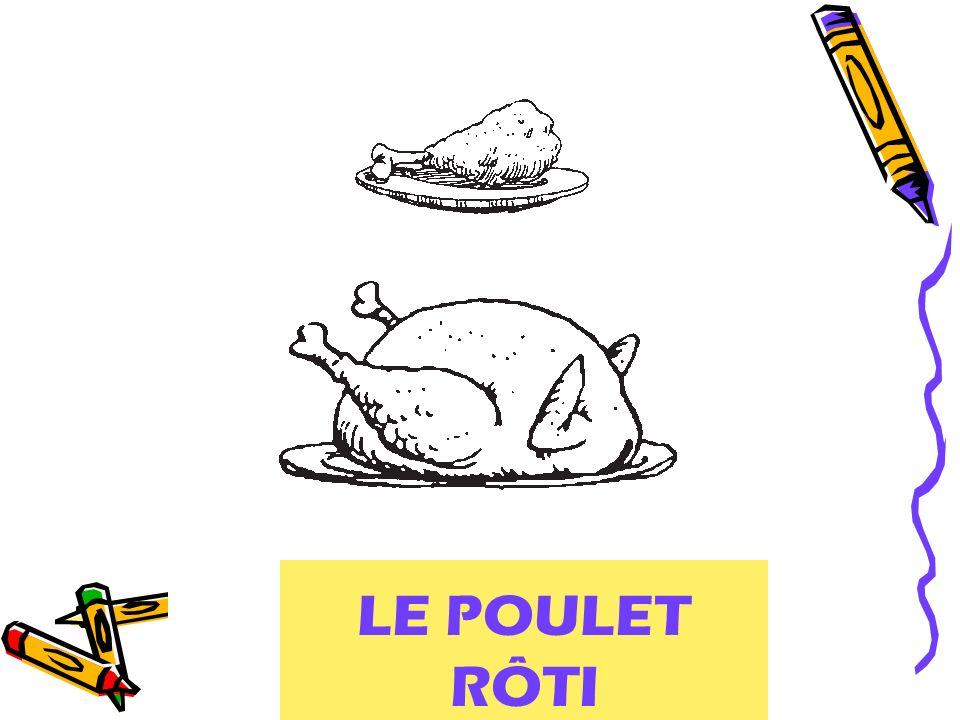 roast chicken LE POULET RÔTI