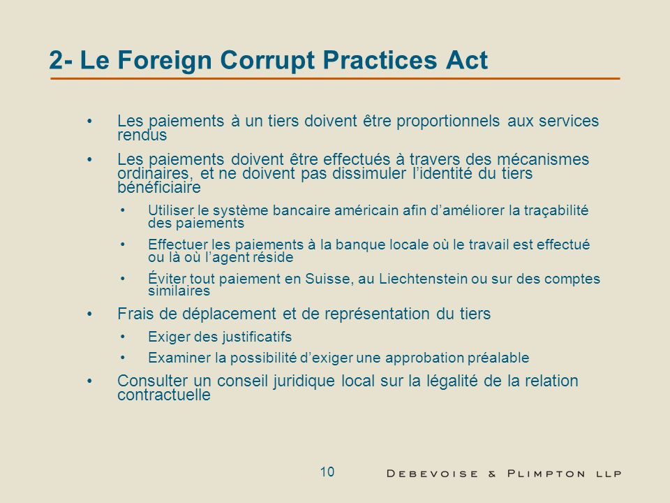 9 2- Le Foreign Corrupt Practices Act Contrats par écrit avec un tiers: Accord de respect des dispositions du FCPA Accord de divulgation de liens pass