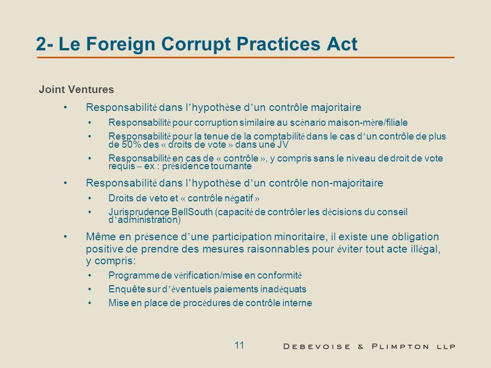 10 2- Le Foreign Corrupt Practices Act Les paiements à un tiers doivent être proportionnels aux services rendus Les paiements doivent être effectués à