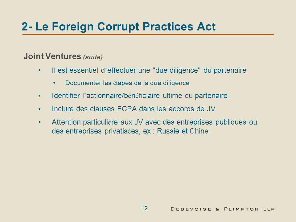 11 2- Le Foreign Corrupt Practices Act Joint Ventures Responsabilit é dans l hypoth è se d un contrôle majoritaire Responsabilit é pour corruption sim