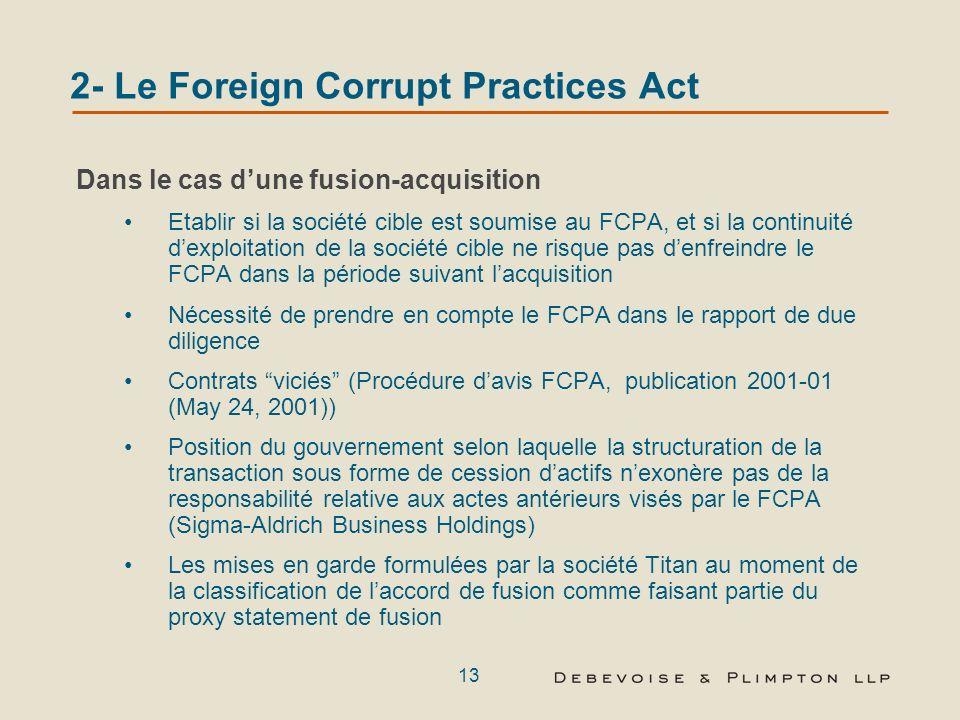 12 2- Le Foreign Corrupt Practices Act Joint Ventures (suite) Il est essentiel d effectuer une