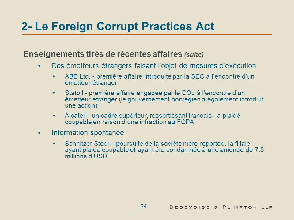 23 2- Le Foreign Corrupt Practices Act Enseignements tirés de récentes affaires (suite) Amendes et restitutions sont en augmentation Titan – Plus de $