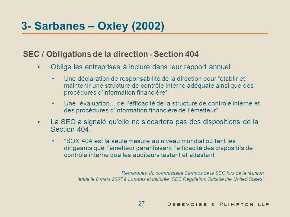 26 SEC / Obligations de la direction - Section 302 Obligation du Directeur Général / Directeur Financier de certifier que : Ils sont responsables du m