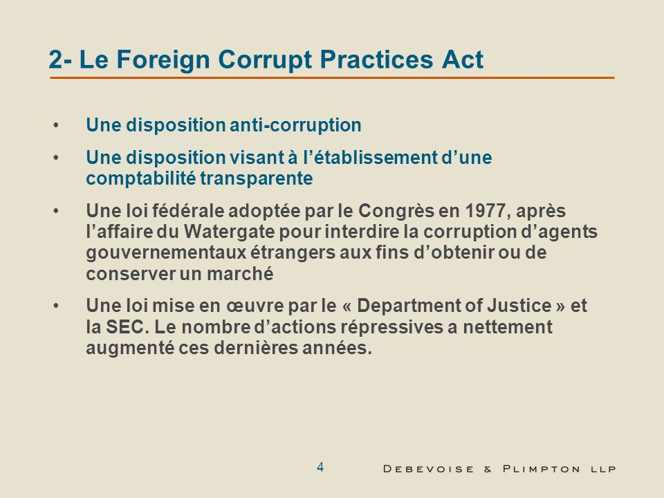 3 1. Le Securities Act de 1933 et le Securities Exchange Act de 1934 Les dispositions anti-fraude (section 10b et règle 10b-5) Rend illégal le fait du