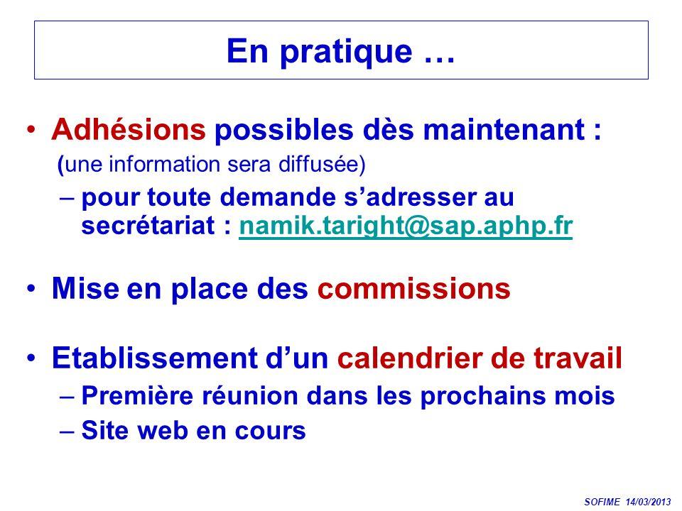 En pratique … Adhésions possibles dès maintenant : (une information sera diffusée) –pour toute demande sadresser au secrétariat : namik.taright@sap.ap