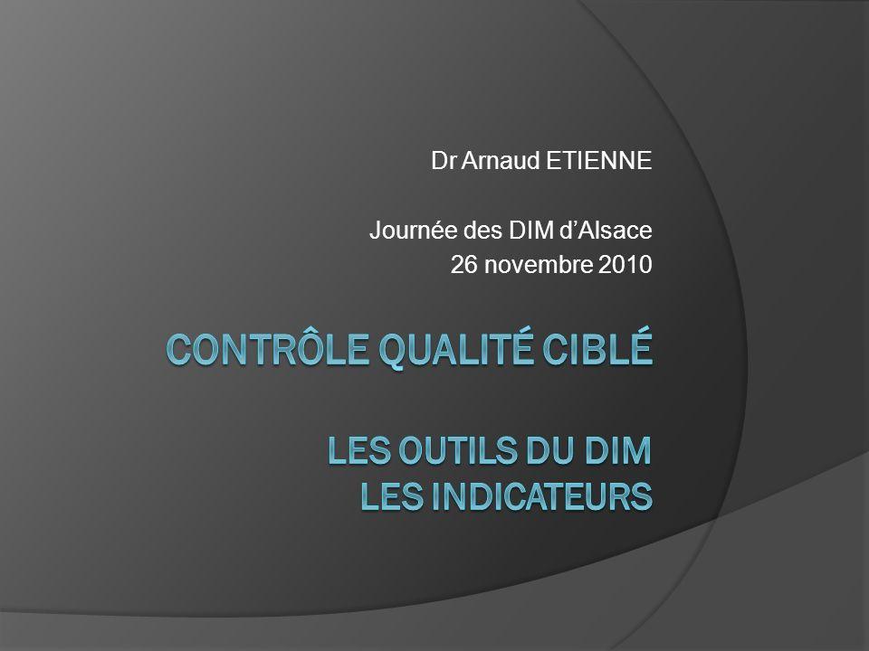 Dr Arnaud ETIENNE Journée des DIM dAlsace 26 novembre 2010