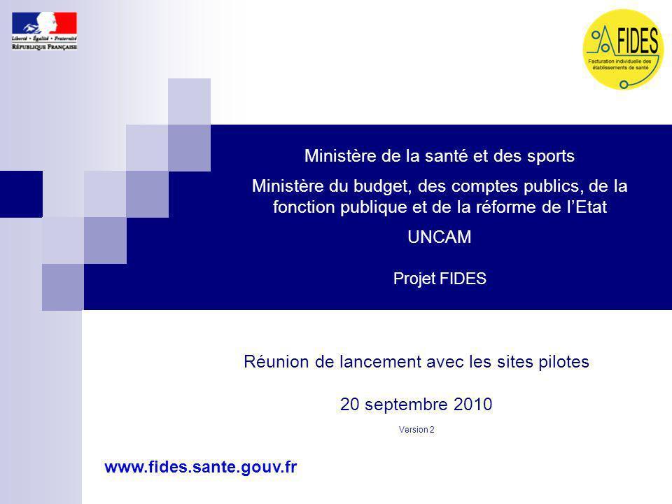 1 Ministère de la santé et des sports Ministère du budget, des comptes publics, de la fonction publique et de la réforme de lEtat UNCAM Projet FIDES R