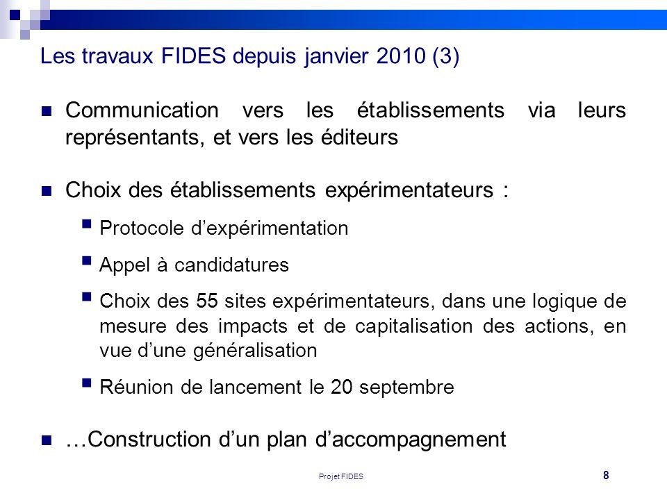 8 Réunion FEHAP 16/11/10 V1Projet FIDES Communication vers les établissements via leurs représentants, et vers les éditeurs Choix des établissements e