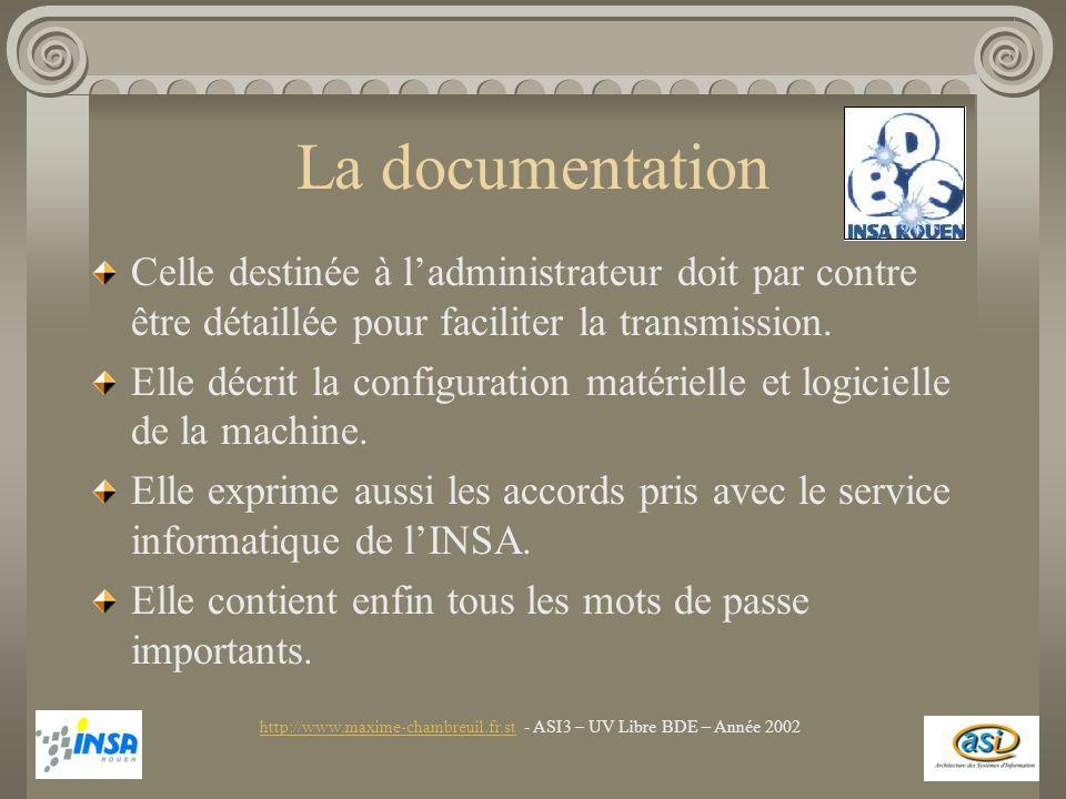 La documentation Celle destinée à ladministrateur doit par contre être détaillée pour faciliter la transmission. Elle décrit la configuration matériel
