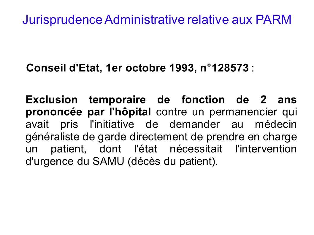 Jurisprudence Administrative relative aux PARM Conseil d'Etat, 1er octobre 1993, n°128573 : Exclusion temporaire de fonction de 2 ans prononcée par l'