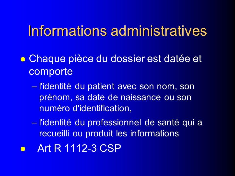 Informations administratives l Art R 1112-3 CSP l Le dossier comporte : –l'identification du patient l peut on exiger une carte didentité à lentrée ?