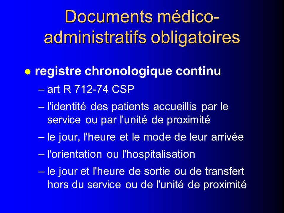 Informations administratives l Chaque pièce du dossier est datée et comporte –l'identité du patient avec son nom, son prénom, sa date de naissance ou