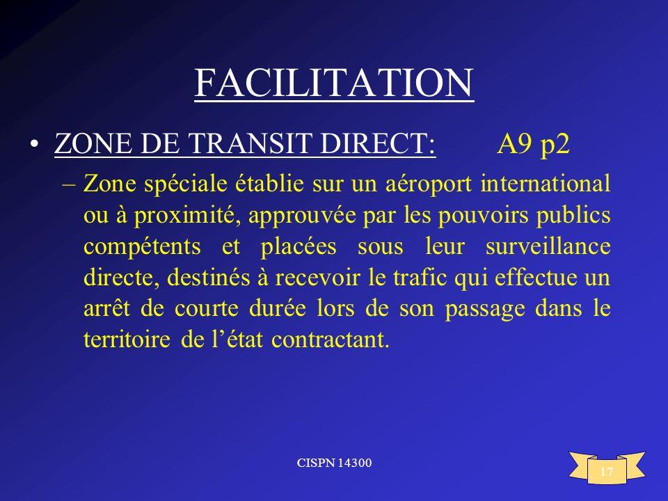 CISPN 14300 17 FACILITATION ZONE DE TRANSIT DIRECT:A9 p2 –Zone spéciale établie sur un aéroport international ou à proximité, approuvée par les pouvoi