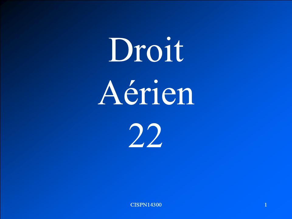 CISPN143001 Droit Aérien 22