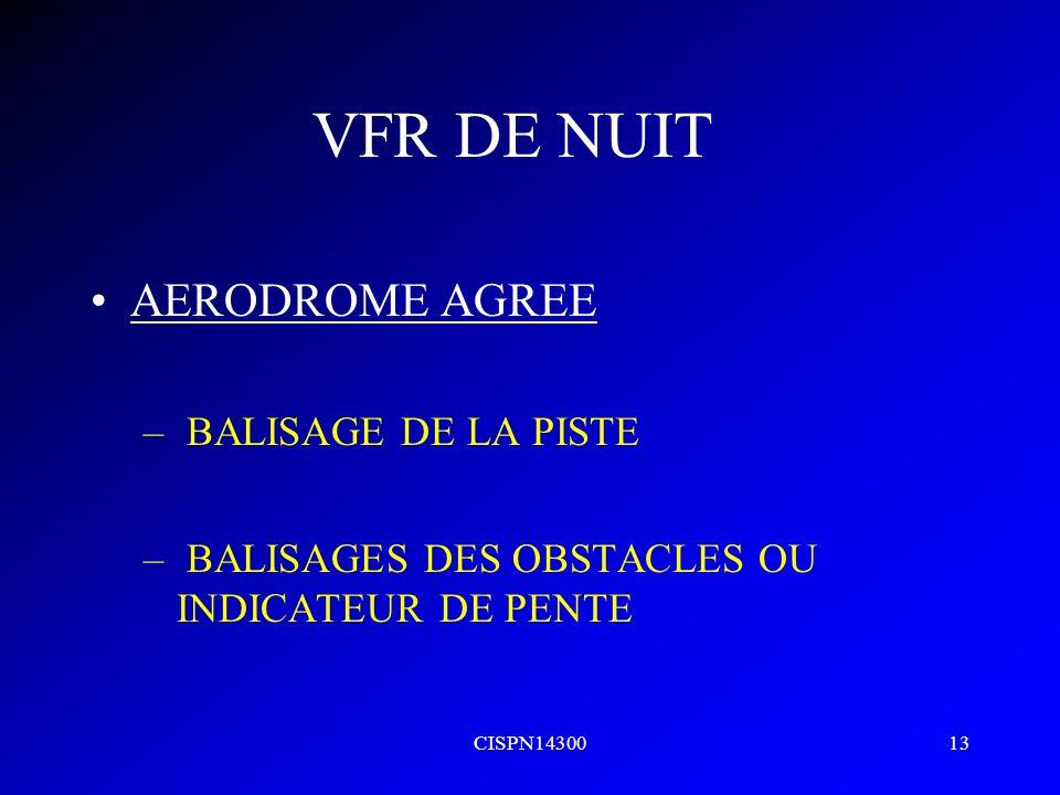 CISPN1430013 VFR DE NUIT AERODROME AGREE – BALISAGE DE LA PISTE – BALISAGES DES OBSTACLES OU INDICATEUR DE PENTE