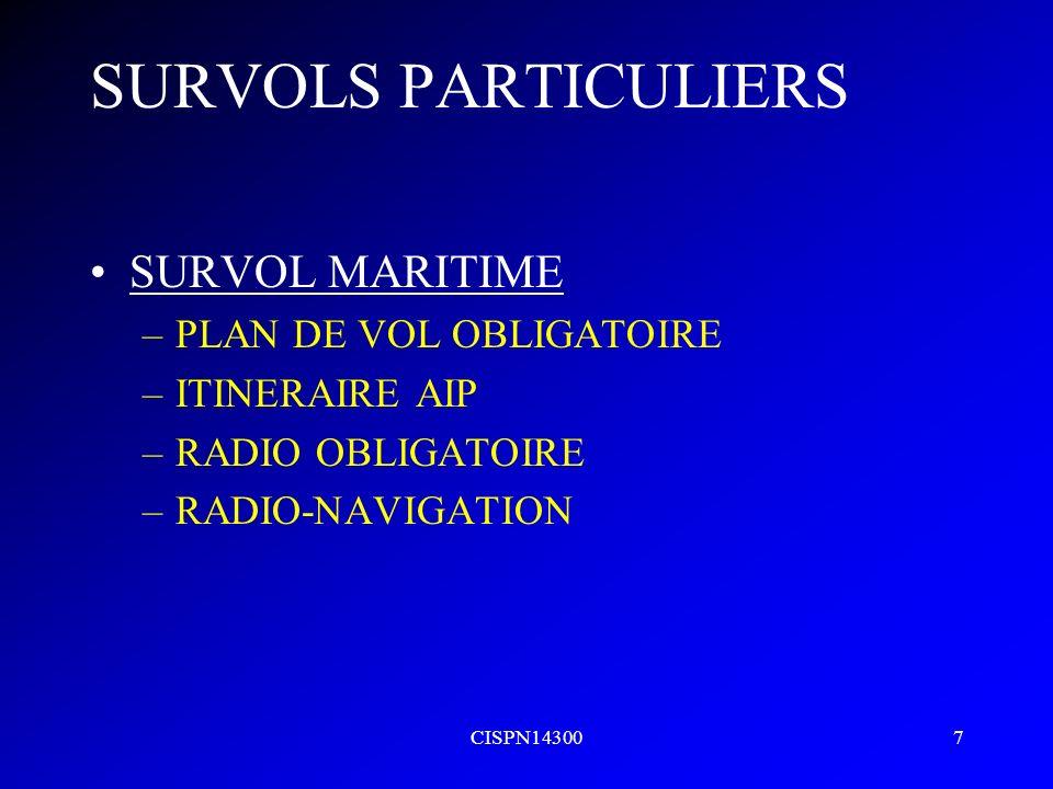CISPN143007 SURVOLS PARTICULIERS SURVOL MARITIME –PLAN DE VOL OBLIGATOIRE –ITINERAIRE AIP –RADIO OBLIGATOIRE –RADIO-NAVIGATION