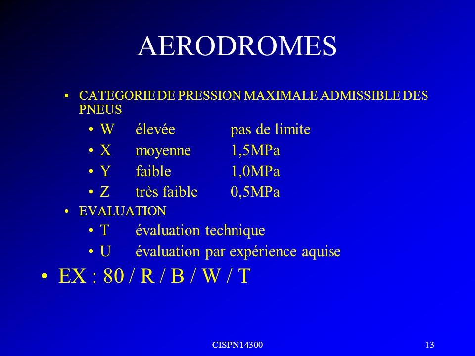 CISPN14300 12 AERODROMES PCN TYPE DE CHAUSSEE Rrigide Fsouple CATEGORIE DE RESISTANCE DU TERRAIN DE FONDATION Aélevée Bmoyenne Cfaible Dultra-faible