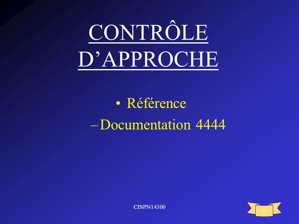 CISPN14300 1 CONTRÔLE DAPPROCHE Référence –Documentation 4444