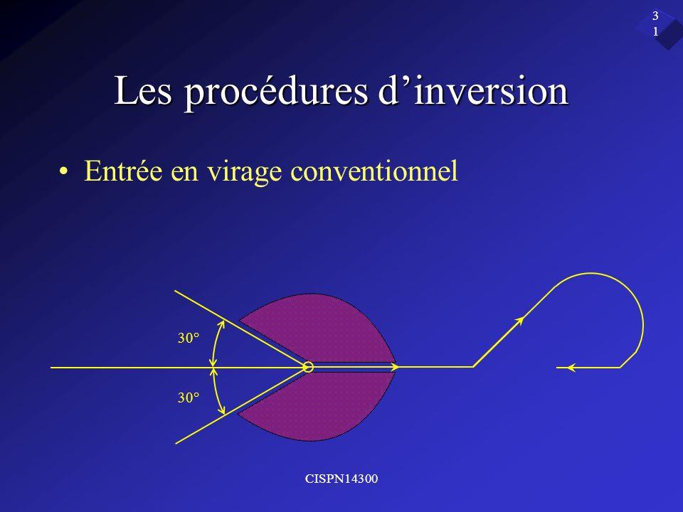 CISPN14300 31 Les procédures dinversion Entrée en virage conventionnel 30°