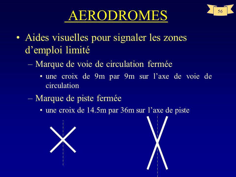 55 AERODROMES Aides visuelles pour signaler les obstacles –signalisation par balises les balises placées sur les objets doivent être situées de manièr