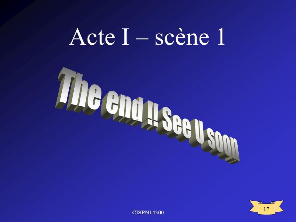 CISPN14300 17 Acte I – scène 1