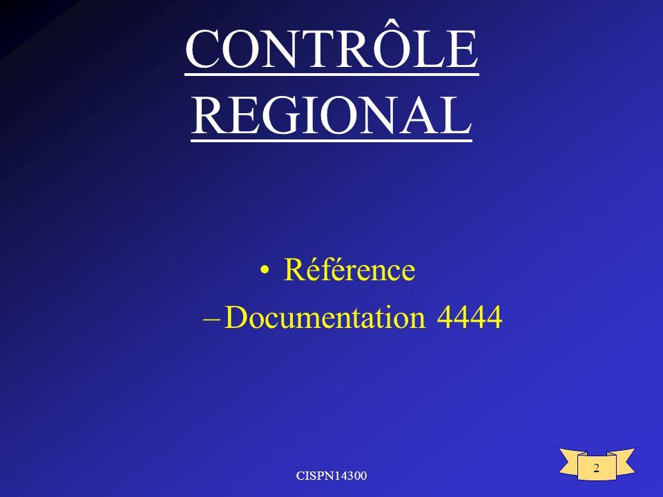 CISPN14300 2 CONTRÔLE REGIONAL Référence –Documentation 4444