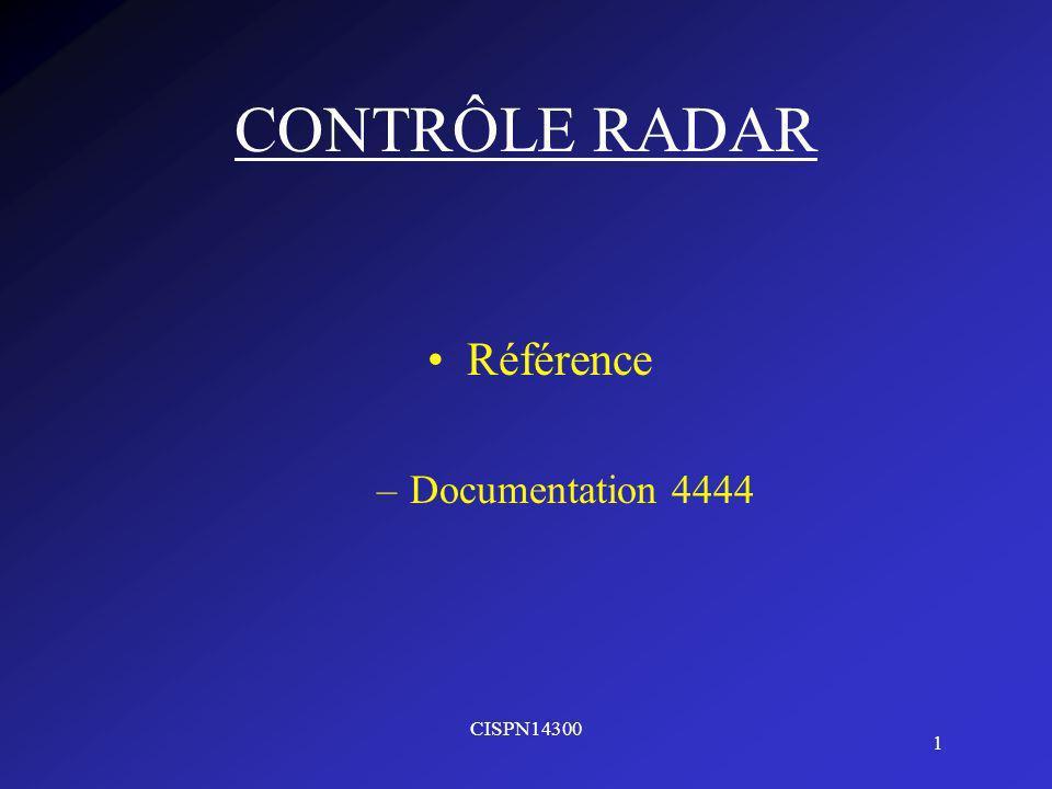 CISPN14300 1 CONTRÔLE RADAR Référence –Documentation 4444