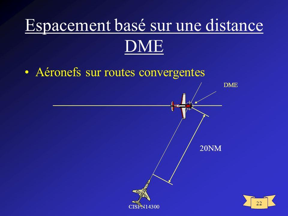 CISPN14300 22 Espacement basé sur une distance DME Aéronefs sur routes convergentes 20NM DME