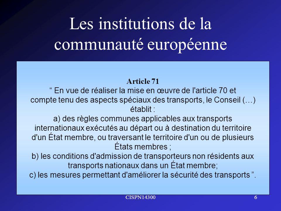CISPN143006 Les institutions de la communauté européenne Article 71 En vue de réaliser la mise en œuvre de l'article 70 et compte tenu des aspects spé