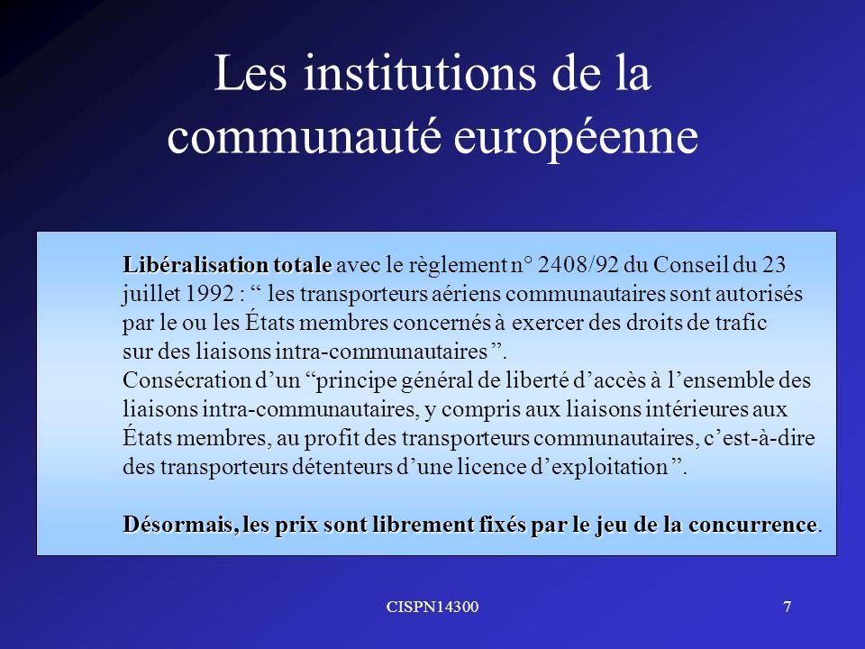 CISPN143007 Les institutions de la communauté européenne Libéralisation totale Libéralisation totale avec le règlement n° 2408/92 du Conseil du 23 jui