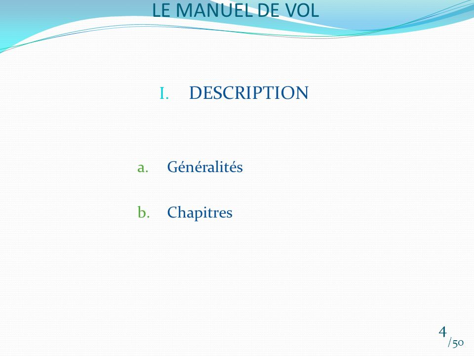 LE MANUEL DE VOL /50 I.DESCRIPTION a.