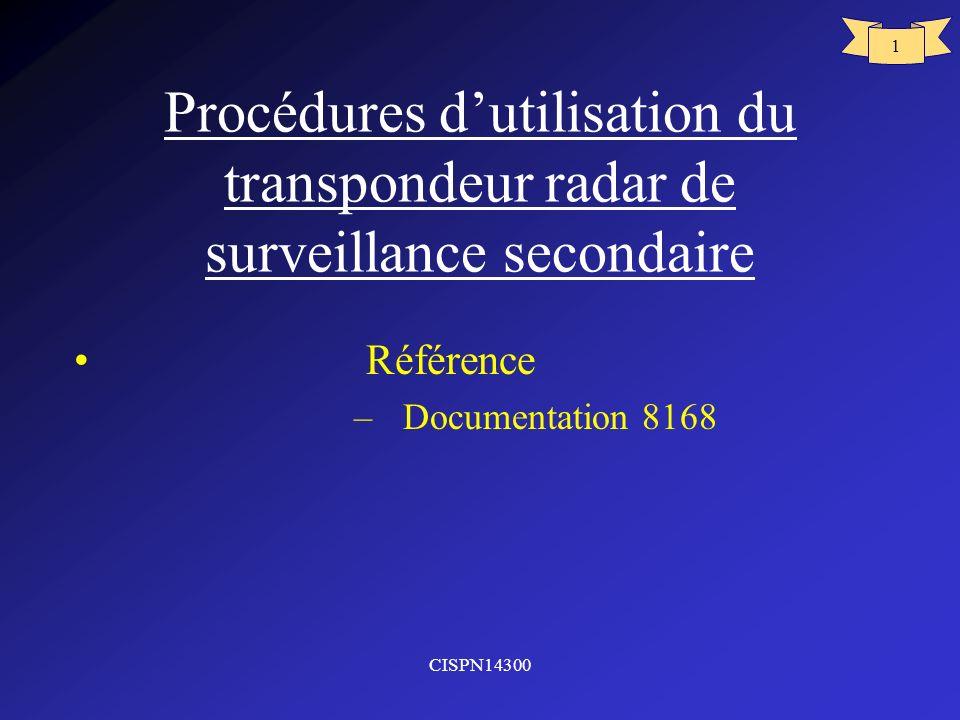 CISPN14300 1 Procédures dutilisation du transpondeur radar de surveillance secondaire Référence – Documentation 8168