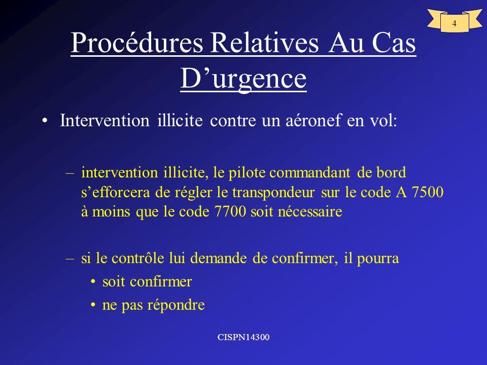 CISPN14300 4 Procédures Relatives Au Cas Durgence Intervention illicite contre un aéronef en vol: –intervention illicite, le pilote commandant de bord
