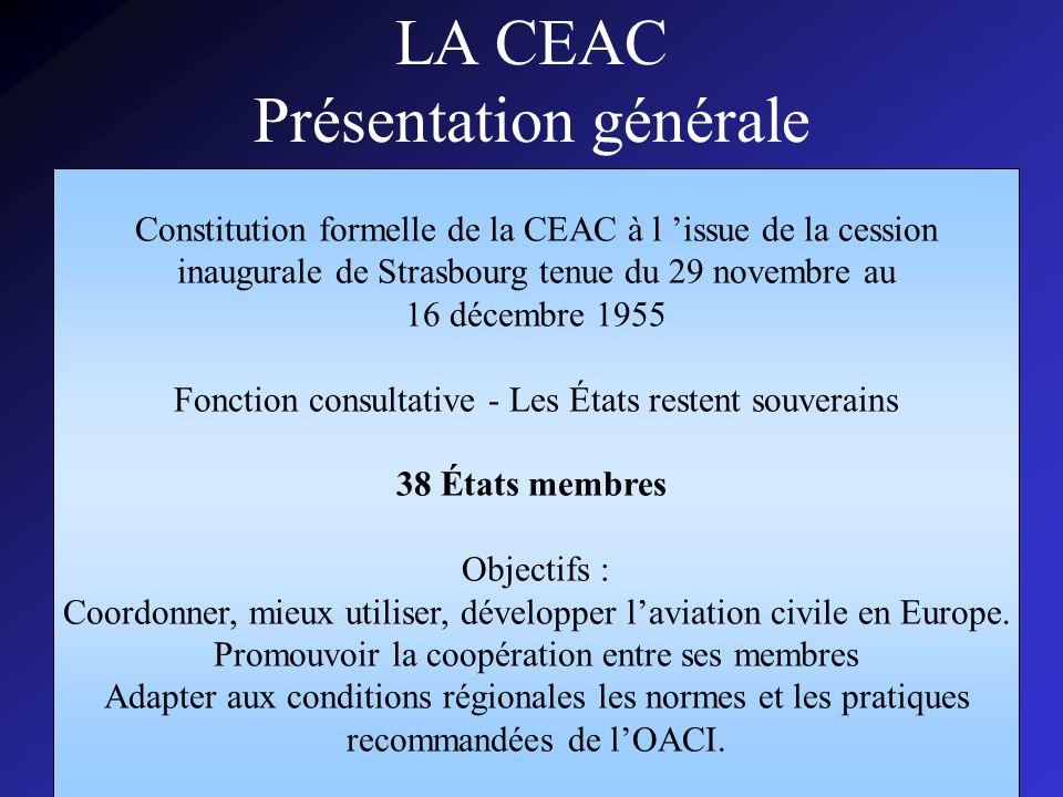 CISPN143002 LA CEAC Présentation générale Constitution formelle de la CEAC à l issue de la cession inaugurale de Strasbourg tenue du 29 novembre au 16