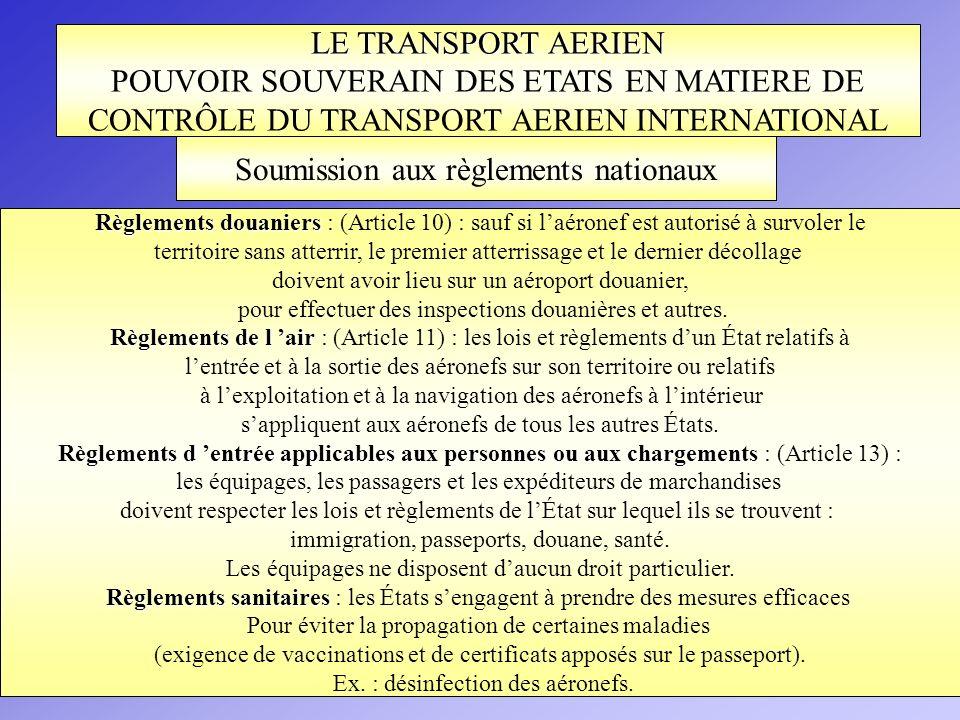 LE TRANSPORT AERIEN POUVOIR SOUVERAIN DES ETATS EN MATIERE DE CONTRÔLE DU TRANSPORT AERIEN INTERNATIONAL Règlements douaniers Règlements douaniers : (