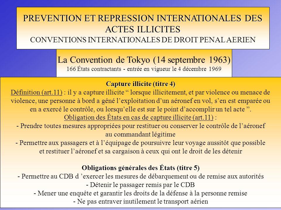 PREVENTION ET REPRESSION INTERNATIONALES DES ACTES ILLICITES CONVENTIONS INTERNATIONALES DE DROIT PENAL AERIEN La Convention de Tokyo (14 septembre 19