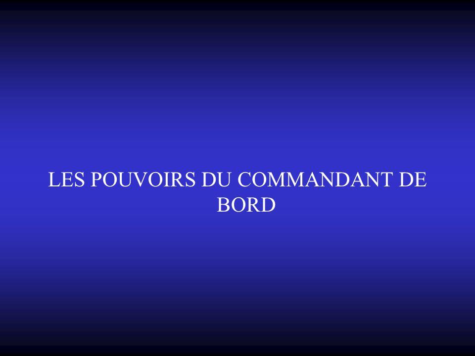 LES POUVOIRS DU COMMANDANT DE BORD