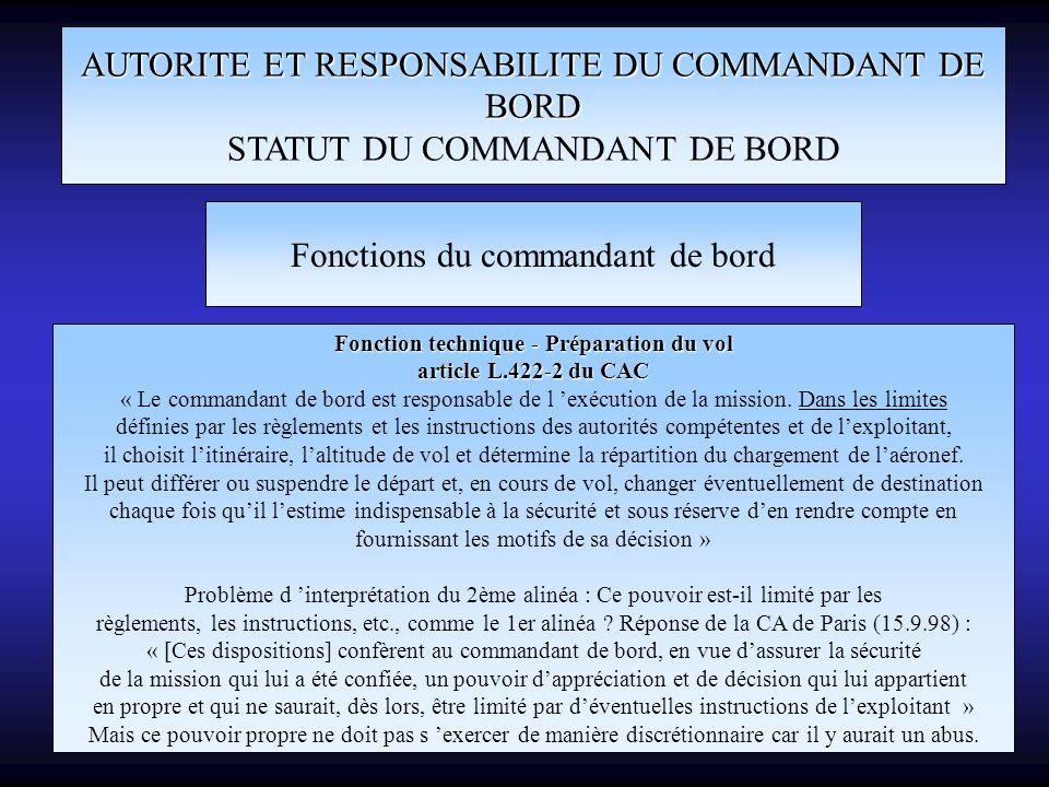 AUTORITE ET RESPONSABILITE DU COMMANDANT DE BORD STATUT DU COMMANDANT DE BORD Fonctions du commandant de bord Fonction technique - Préparation du vol