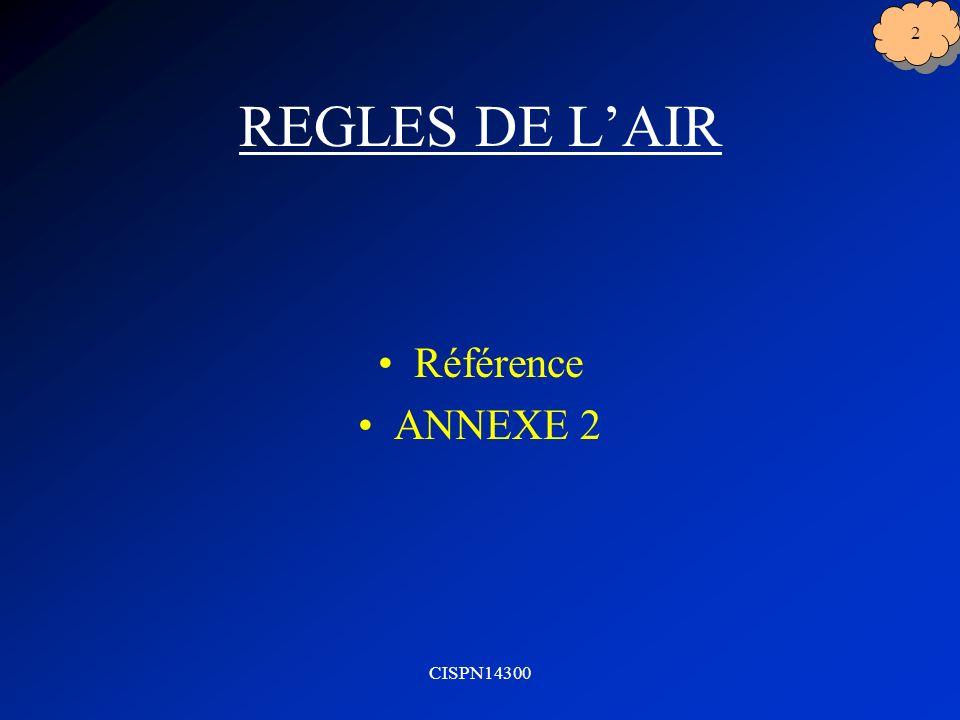 CISPN14300 2 REGLES DE LAIR Référence ANNEXE 2